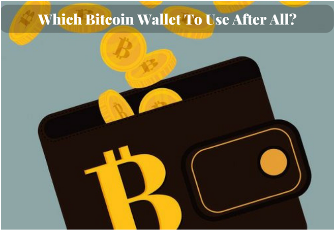 Which Bitcoin Wallet to use?
