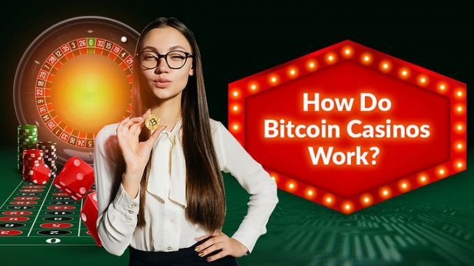 How does Bitcoin casino work?