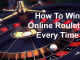 How to win online Roulette every time?